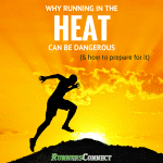 Why Running in the Heat can be Dangerous (& How to Prepare for it)