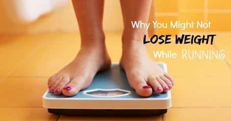 Why You Might Not Lose Weight While Running