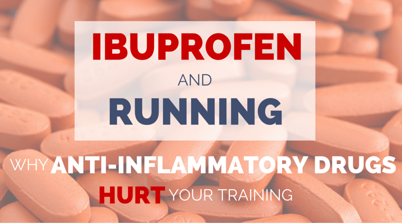 Ibuprofen and Running - How Anti-Inflammatory Drugs Hurt