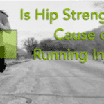 The relationship between hip strength and running injuries – the latest research