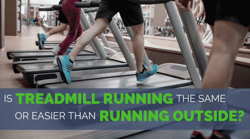 Is Treadmill Running the Same or Easier Than Running Outside?