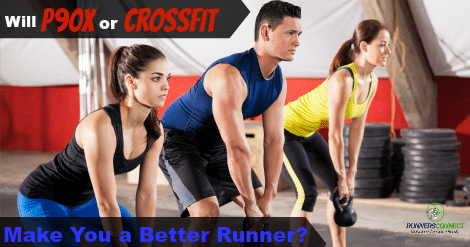Will P90x or CrossFit Make You a Better Runner?