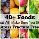 40+ Foods That Will Make Sure You Stay Stress Fracture Free