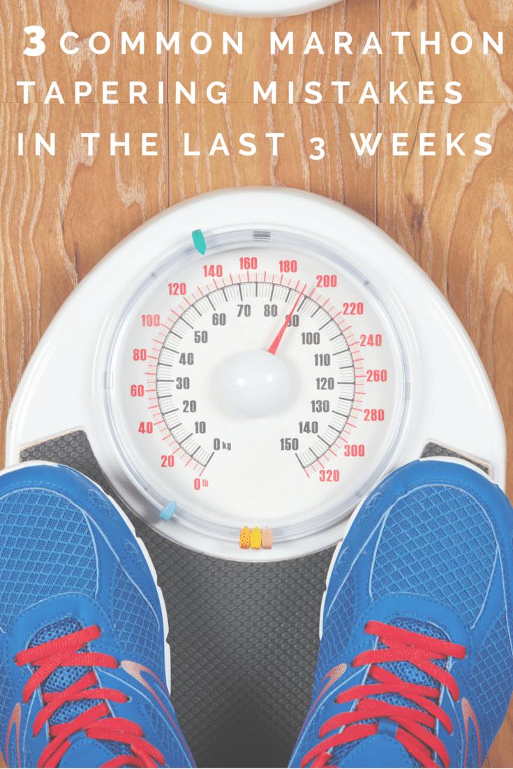 3 Common Marathon Tapering Mistakes in the Last Three Weeks