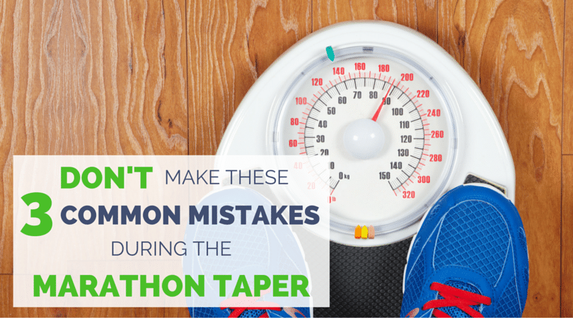 3 Common Marathon Tapering Mistakes in the Last Three Weeks