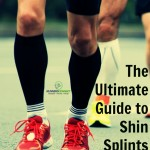 The Ultimate Guide to Shin Splints for Runners