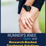 Runner's Knee: Symptoms, Causes and Research-Backed Treatment Solutions for Patellofemoral Pain Syndrome
