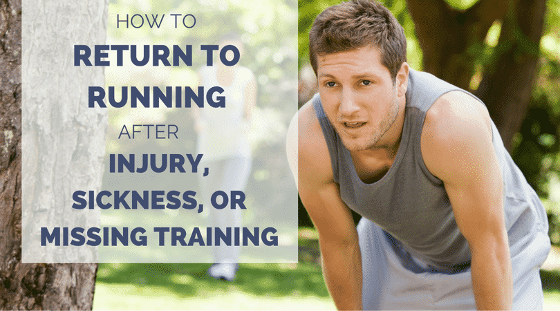 How to Return to Running After Injury, Sickness or Missing Training