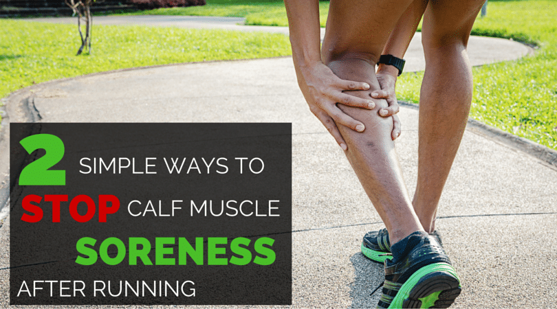 Sore Calf Muscles After Racing Can Make A Runner Miserable But These Two Tips To