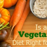 Is a Vegetarian Diet Right for You?