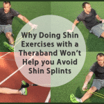 Why Doing Shin Exercises With a Theraband Won't Help you Avoid Shin Splints