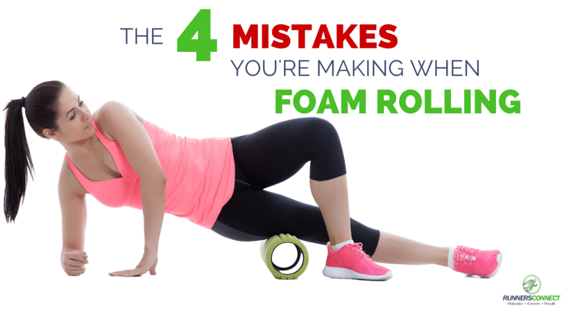 Are you doing the foam roller wrong? Could you be hurting yourself more than helping? Here are the 4 most common mistakes runners make when using the foam roller (and how to fix them)