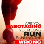Are You Sabotaging Your Long Run by Running the Wrong Pace?