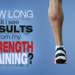 How Long Until I See Results from my Strength Training?