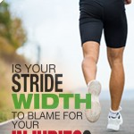 Is Your Stride Width to Blame for Your Injuries?