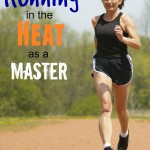 How to Prepare for Running in the Heat as a Master