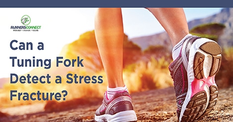 Can A Tuning Fork Detect A Stress Fracture Runners Connect