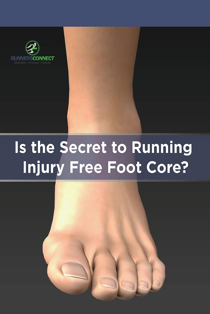 "New research points to the importance of strengthening the small muscles in your foot to stay healthy as a runner. This article analyzes the data and makes suggestions on how to implement this ""foot core"" into your training."