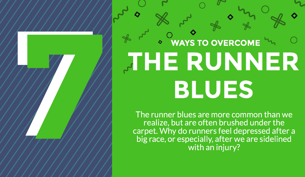 The runner blues are more common than we realize, but are often brushed under the carpet. Why do runners feel depressed after a big race, or especially, after we are sidelined with an injury? Here are 7 helpful tips to help you find your mojo again.