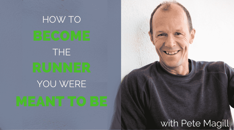 How to Become the Runner You Were Meant to Be- Pete Magill