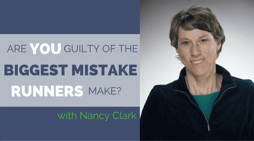 Are You Guilty of the Biggest Mistake Runners Make?- Nancy Clark
