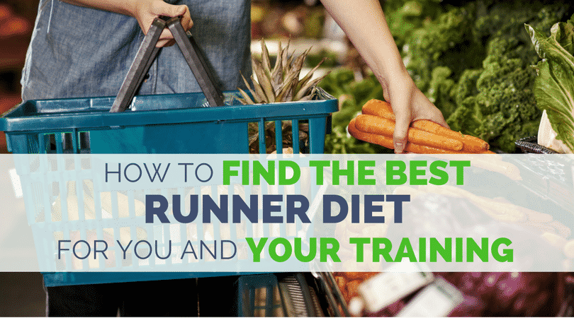 How to Find the Best Runner Diet for You and Your Training