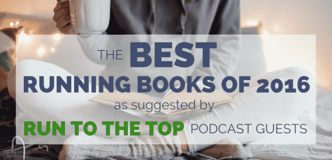 Looking for gifts or stocking stuffer for runners? We have the best running books of 2016 through recommendations of our run to the top podcast guests. These are the best running books as suggested by the 2016 runners connect podcast.