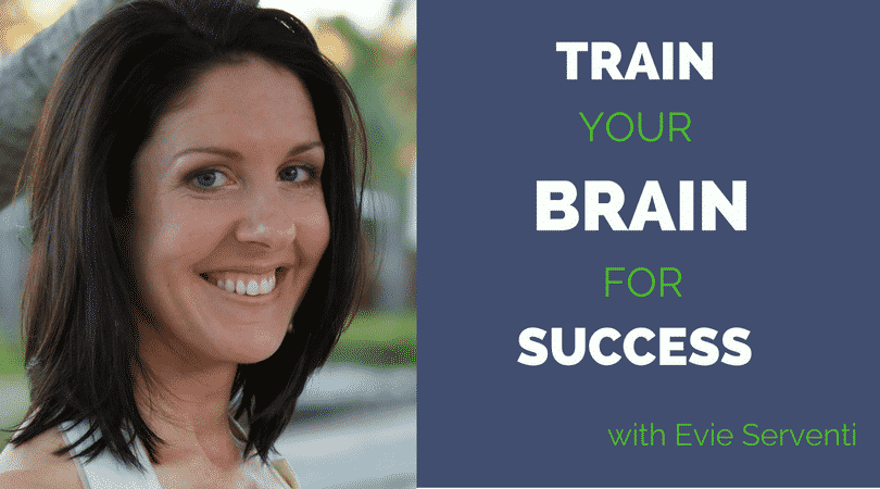 Train Your Brain for Success- Evie Serventi