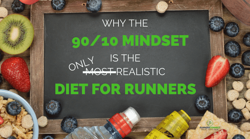 Why the 90/10 Diet Plan is the Most Realistic for Runners