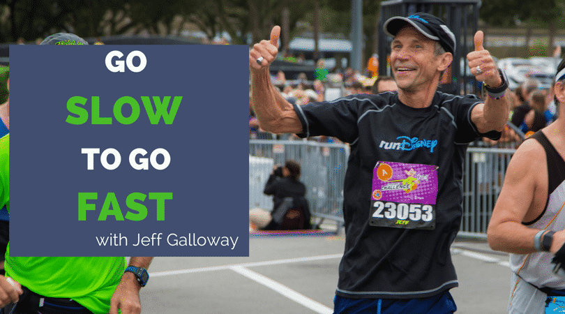Jeff Galloway- Go Slow To Go Fast